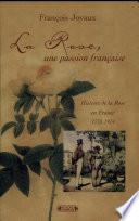 La rose, une passion française (1778-1914)