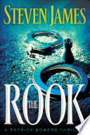 The Rook  The Bowers Files Book  2