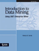 Introduction to Data Mining Using SAS Enterprise Miner