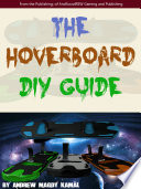The Hoverboard DIY Guide