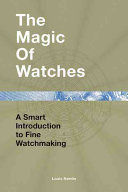 The Magic Of Watches : for the amateur and meaty enough for...