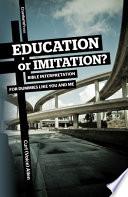 Education Or Imitation Bible Interpretation For Dummies Like You And Me