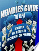 Newbies Guide to CPA  Discover the Secrets of Successful CPA Profits