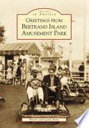 Greetings from Bertrand Island Amusement Park