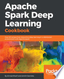 Apache Spark Deep Learning Cookbook