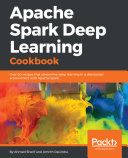 Apache Spark Deep Learning Cookbook