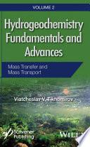 Hydrogeochemistry Fundamentals and Advances  Mass Transfer and Mass Transport