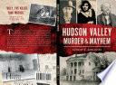 Hudson Valley Murder   Mayhem