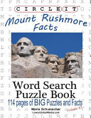 Circle It  Mount Rushmore Facts  Word Search  Puzzle Book