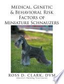 Medical Genetic Behavioral Risk Factors Of Miniature Schnauzers