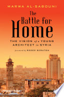The Battle for Home  The Vision of a Young Architect in Syria