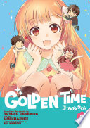 Golden Time Vol. 2 : start a new life. yanagisawa mitsuo, on the...