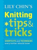 Lily Chin S Knitting Tips Tricks