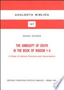 The Ambiguity of Death in the Book of Wisdom 1-6 World 2 24 Numerous Studies Have Dealt