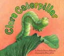 Clara Caterpillar Clara Who Becomes A Common Cream Colored Butterfly Can?t