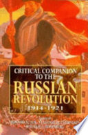 Critical Companion to the Russian Revolution, 1914-1921