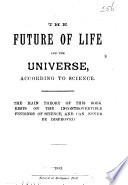 The Future Of Life And The Universe According To Science book