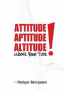 Attitude, Aptitude, Altitude