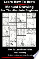 Learn to Draw   Manual Drawing   for the Absolute Beginner