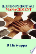 Team Building And Group Dynamic Management