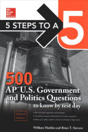 McGraw Hill   s 5 Steps to a 5  500 AP U S  Government and Politics Questions to Know by Test Day  2ed