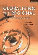 Globalising the Regional, Regionalising the Global: Volume 35, Review of International Studies