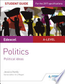 Edexcel A level Politics Student Guide 3  Political Ideas
