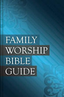 Family Worship Bible Guide   Hardcover