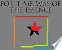 For Time Was of the Essence