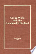 Group Work With the Emotionally Disabled