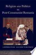 Religion and Politics in Post Communist Romania