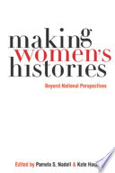 Making Women's Histories And Political Production Of Women S