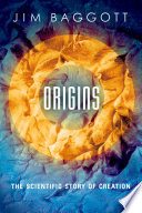Origins : the scientific story of creation