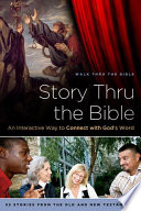 Story Thru The Bible : through storytelling. in story thru the bible, you...