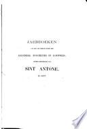 Jaerboeken van het souvereine gilde der kolveniers, busschieters en kanonniers, gezegd Hoofdgilde van Sint Antone, te Gent: Bewysstukken, keuren, voorrechten, reglementen, enz