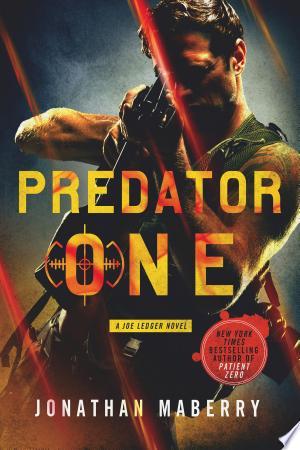 Predator One: A Joe Ledger Novel - ISBN:9781250033444