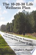The 10 20 30 Life Wellness Plan