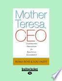 Mother Teresa  CEO  Unexpected Principles for Practical Leadership  Large Print 16pt