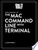 Take Control Of The Mac Command Line With Terminal 3rd Edition