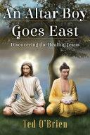 An Altar Boy Goes East