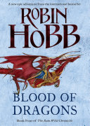 Blood of Dragons  The Rain Wild Chronicles  Book 4