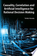Causality Correlation And Artificial Intelligence For Rational Decision Making