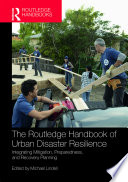 The Routledge Handbook Of Urban Disaster Resilience