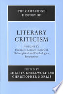 The Cambridge History of Literary Criticism  Volume 9  Twentieth Century Historical  Philosophical and Psychological Perspectives