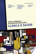 Teoria, Pesquisa e Aplicação em Psicologia - Clínica e Saúde