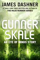 Gunner Skale  An Eye of Minds Story  The Mortality Doctrine