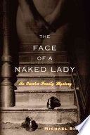 The Face Of A Naked Lady : origins of a well-kept family secret--the hidden collection...