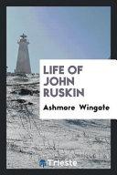 Life of John Ruskin