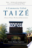 Ebook A Community Called Taize Epub Jason Brian Santos Apps Read Mobile