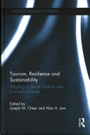 Tourism, Resilience And Sustainability : and global crises, resilience has...